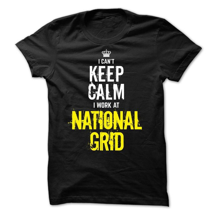 Special - I Cant keep calm, i work at NATIONAL GRID T Shirt, Hoodie, Sweatshirt
