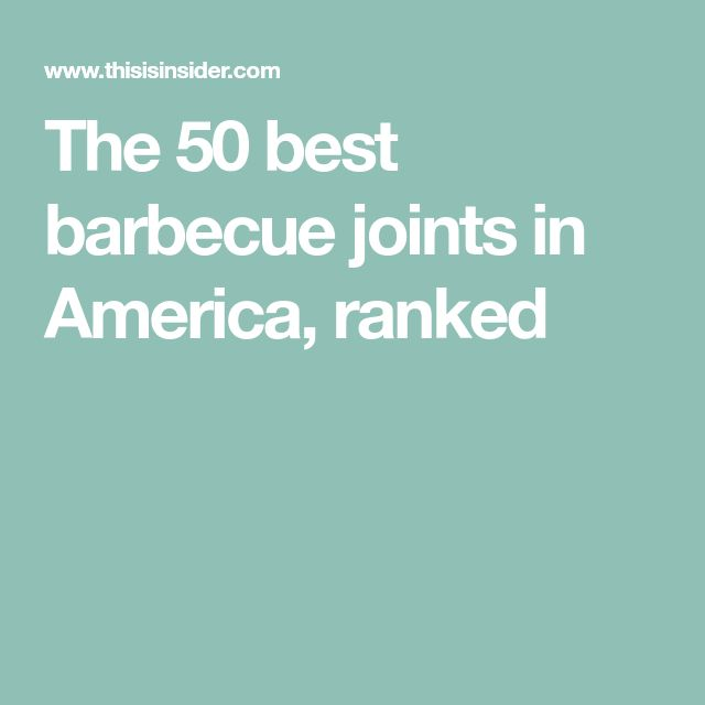 The 50 best barbecue joints in America, ranked