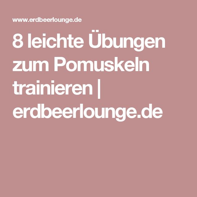 8 leichte Übungen zum Pomuskeln trainieren   erdbeerlounge.de