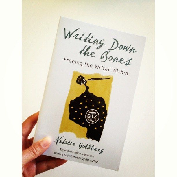 Writing Down the Bones , by Natalie Goldberg