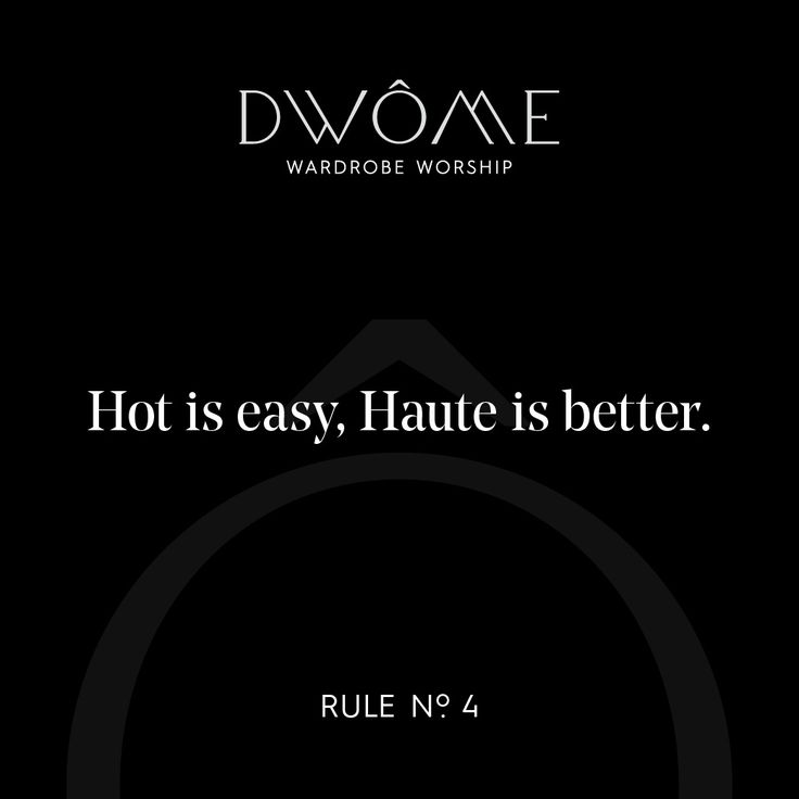 Wardrobe Worship: Hot is easy. Haute is better.