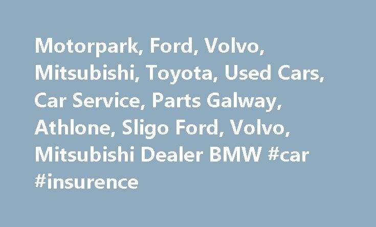 Motorpark, Ford, Volvo, Mitsubishi, Toyota, Used Cars, Car Service, Parts Galway, Athlone, Sligo Ford, Volvo, Mitsubishi Dealer BMW #car #insurence http://nef2.com/motorpark-ford-volvo-mitsubishi-toyota-used-cars-car-service-parts-galway-athlone-sligo-ford-volvo-mitsubishi-dealer-bmw-car-insurence/  #cars for sale ireland # About Motorpark Group Motorpark Group comprises of three dealerships, Higgins Motorpark in Galway, Henderson Motorpark in Sligo and Motorpark Athlone in Athlone. As…