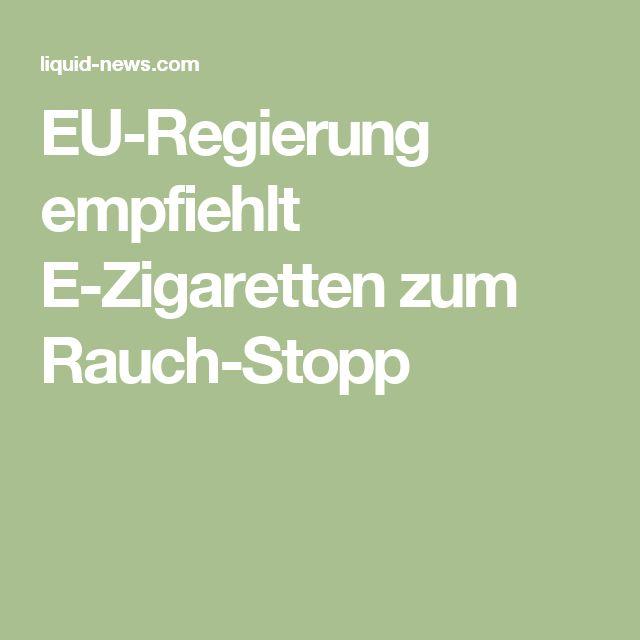 EU-Regierung empfiehlt E-Zigaretten zum Rauch-Stopp