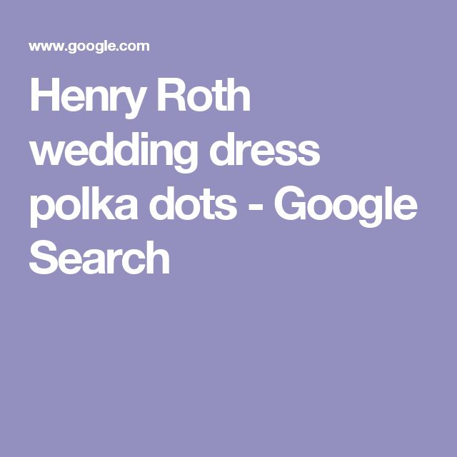 Henry Roth wedding dress polka dots - Google Search