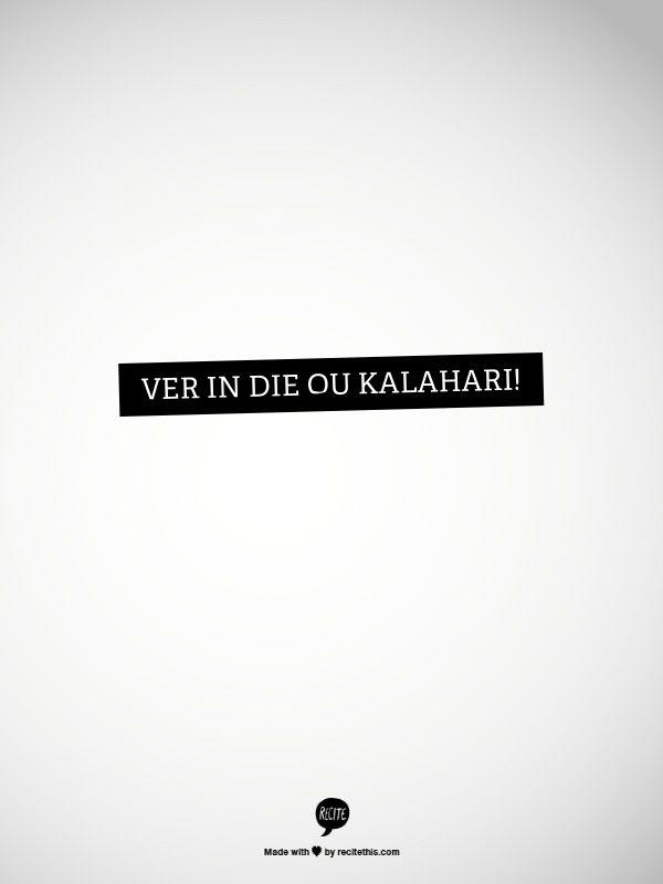 Ver in die ou Kalahari - Suid-Afrikaanse liedjie. http://www.lekkeslaap.co.za/akkommodasie-in/kalahari
