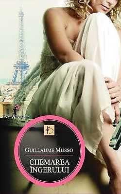 Chemarea ingerului. Editia 2013 - Guillaume Musso