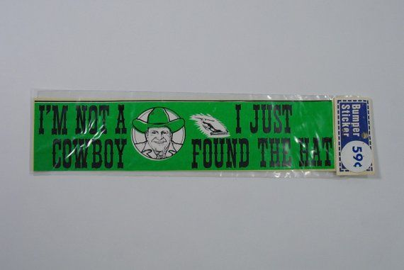 Vintage Bumper Sticker I M Not A Cowboy I Just Found The Hat Decal Green Funny Humor Rodeo 60s 70s Truckstop Touris Sticker Collection Bumper Stickers Stickers