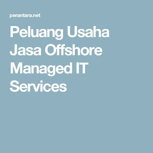 Peluang Usaha Jasa Offshore Managed IT Services