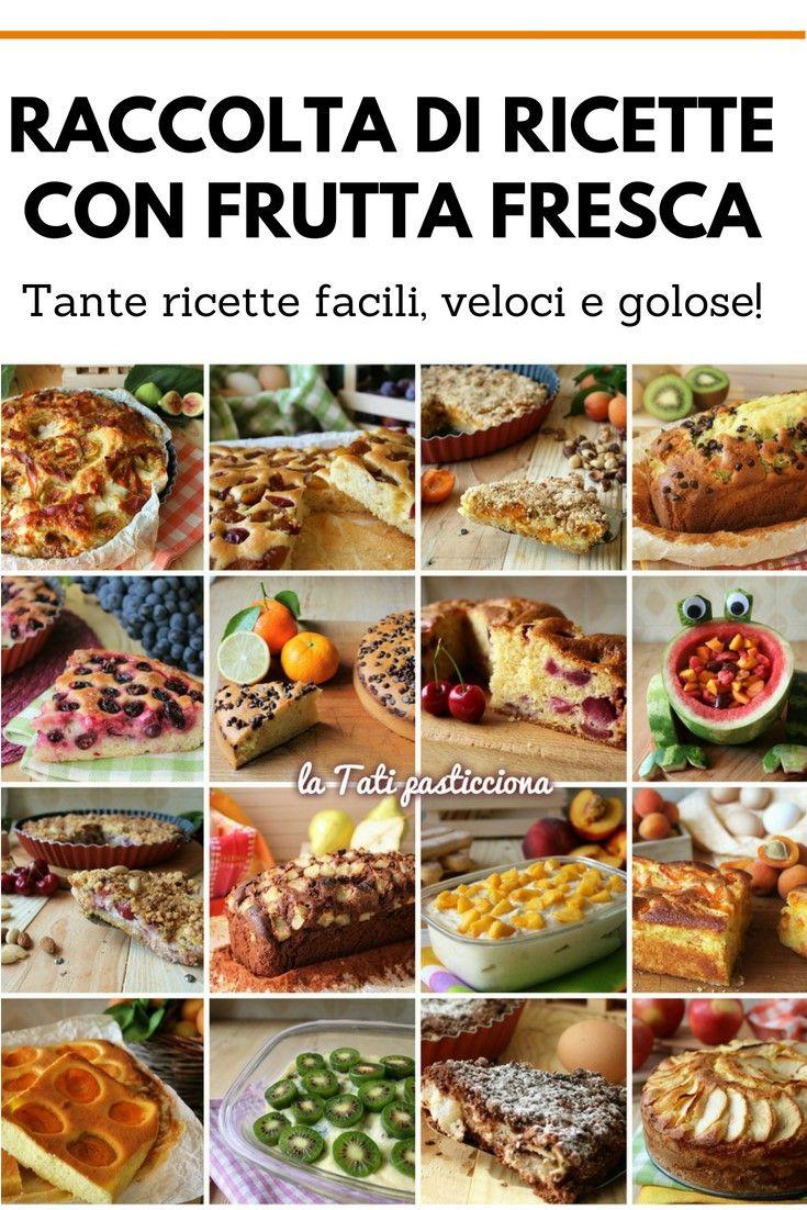 Composizioni Facili Di Frutta raccolta ricette con frutta fresca: tante idee facili veloci