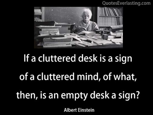 Einstein S Rationale For His Cluttered Office