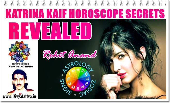 Katrina Kaif Horoscope Birth Charts Zodiac Sign Love Astrology Predictions Kundali Analysis Of Marriage Career Movies By Top Astrologer Rohit Anand Birth Chart Love Astrology Horoscope