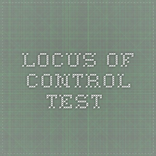 locus of control thesis Is your locus of control internal or external your perception of where control lies can have an impact on your viewpoint and the way you interact.