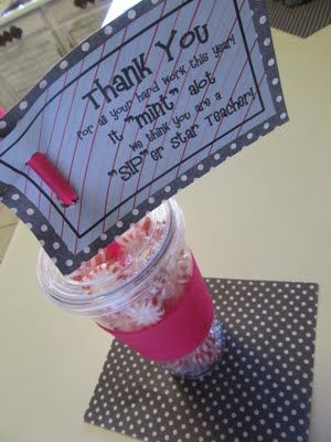 """thank you gift for teacher...   (just buy a glass at WalMart or Target, put peppermint candies inside & the """"poem"""" sign to the straw -- very cute!!!!)"""