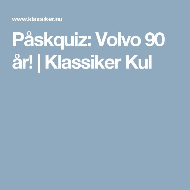 Påskquiz: Volvo 90 år! | Klassiker  Kul