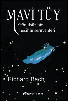 mavi tuy gonulsuz bir mesihin seruvenleri - richard bach - epsilon yayinlari http://www.idefix.com/kitap/mavi-tuy-gonulsuz-bir-mesihin-seruvenleri-richard-bach/tanim.asp
