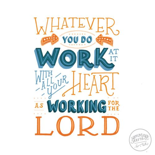 "Day 7/30 of #30daysofbiblelettering is Colossians 3:23 ""Whatever you do, work at it with all your heart, as working for the Lord, not for human masters"""