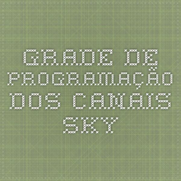 Grade de Programação dos canais Sky: https://www.sky.com.br/servicos/Guiadatv/GravacaoDistancia.aspx