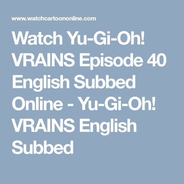 Watch Yu-Gi-Oh! VRAINS Episode 40 English Subbed Online - Yu-Gi-Oh! VRAINS English Subbed