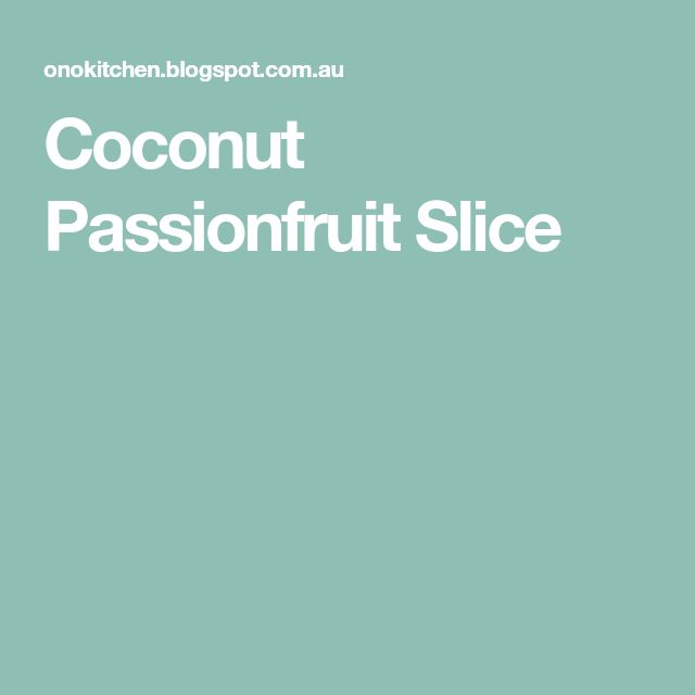 Coconut Passionfruit Slice
