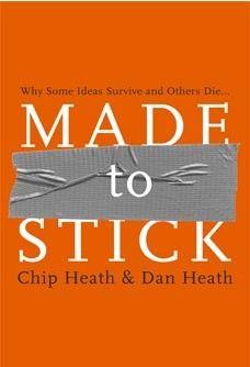 Made to Stick by Chip Heath & Dan Heath