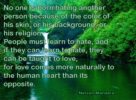 No one is born hating another person