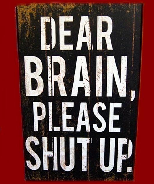 Dear Brain, Please Shut Up! - 20x30cm MDF Material - 125K
