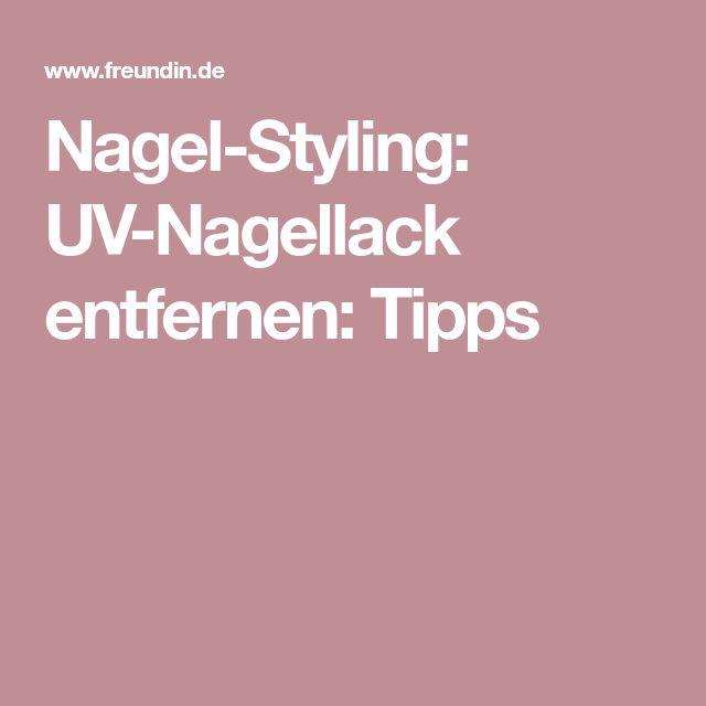 Nagel-Styling: UV-Nagellack entfernen: Tipps