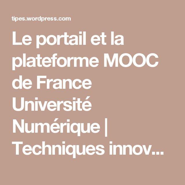 Le portail et la plateforme MOOC de France Université Numérique | Techniques innovantes pour l'enseignement supérieur
