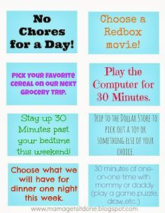 : Chore Chart and Reward Coupons: earn one of these after doing x number of chores. Child gets to pick what she wants.