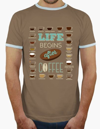 T-shirt Life begins after Coffee
