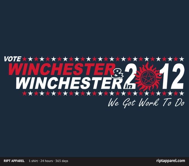 Winchester & WinchesterGeek Stuff, Winchester 2012, Campaigns Shirts, Winchester Winchester, Team Free, Ript Apparel, Voting Winchester, Random Pin, Winchester Awesome