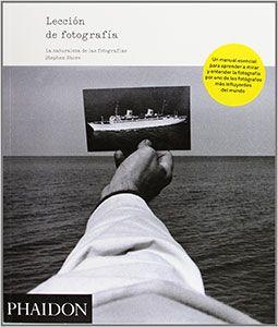 Lección de Fotografía de Stephen Shore. Editorial Phaidon.