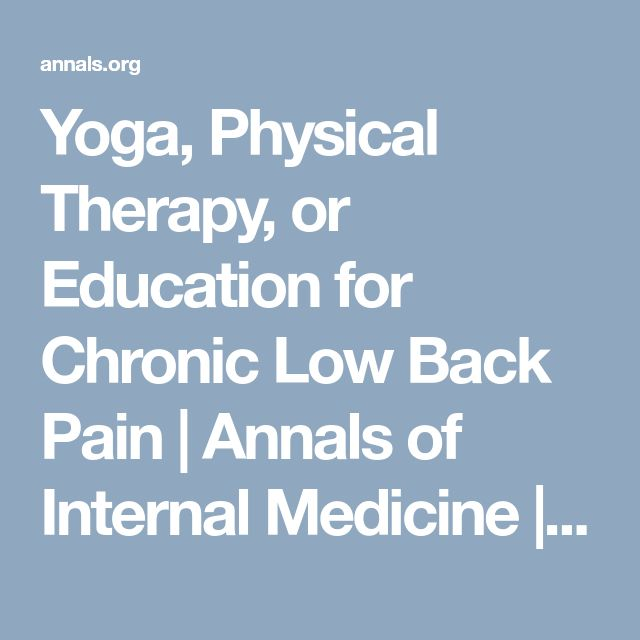 Yoga, Physical Therapy, or Education for Chronic Low Back Pain | Annals of Internal Medicine | American College of Physicians
