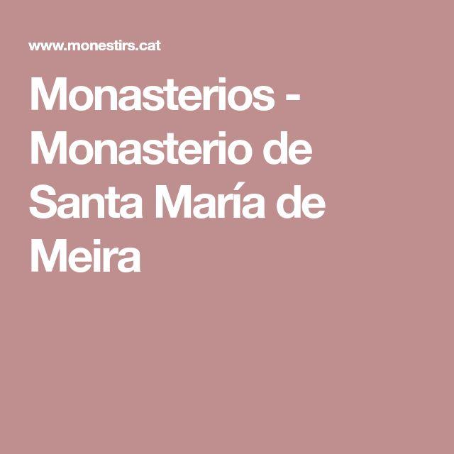 Monasterios - Monasterio de Santa María de Meira