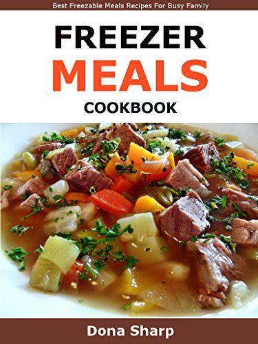 Freezer Meals Cookbook: Best Freezable Meals Recipes For Busy Family by Dona Sharp http://www.amazon.co.uk/dp/B01B2I6D04/ref=cm_sw_r_pi_dp_8SWPwb148S6FW