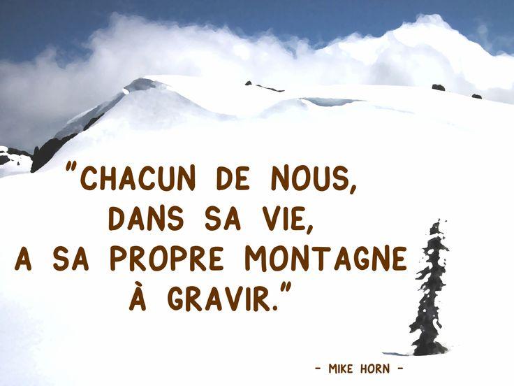 """Mike Horn   """"Chacun de nous, dans sa vie, a sa propre montagne à gravir.""""   explorateur-aventurier de nationalité suisse et sud-africaine (1966-)"""