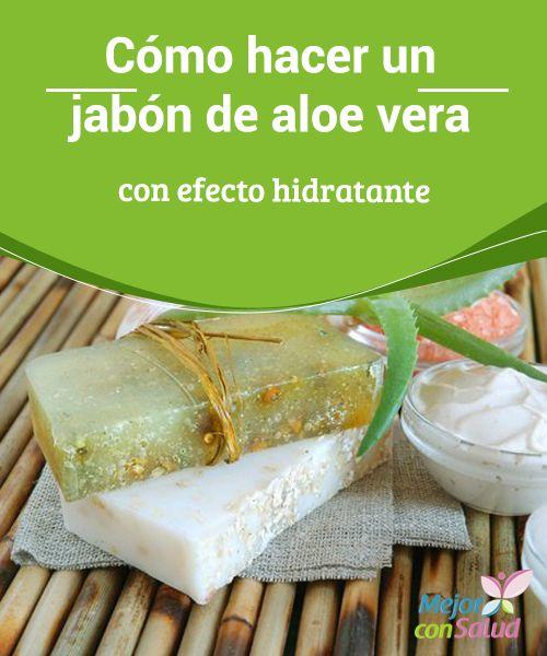 Cómo hacer un jabón de aloe vera con efecto hidratante  Algunas personas sienten que su piel se reseca o irrita al usar determinados jabones convencionales.