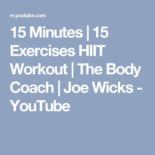 15 Minutes | 15 Exercises HIIT Workout | The Body Coach | Joe Wicks - YouTube