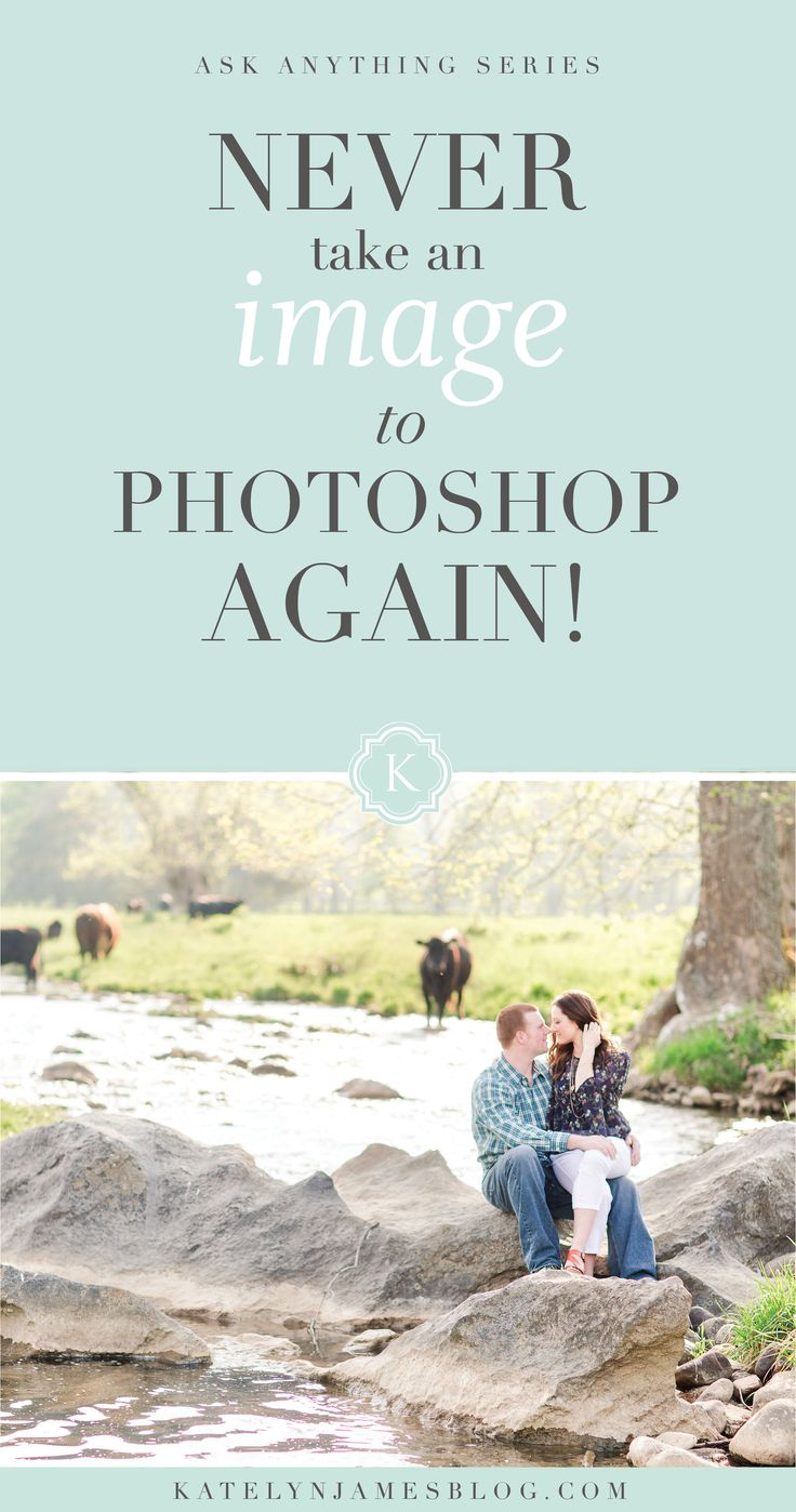 NEVER take an image into Photoshop again!!!! by Katelyn James Photography