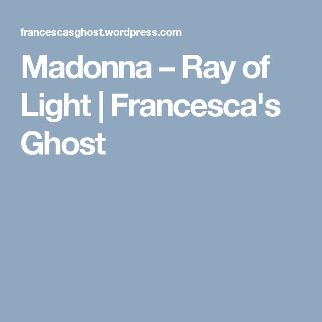 Madonna – Ray of Light | Francesca's Ghost