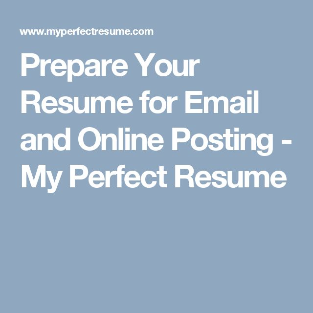 prepare your resume for email and online posting my perfect resume