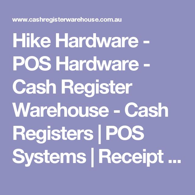 Hike Hardware - POS Hardware - Cash Register Warehouse - Cash Registers | POS Systems | Receipt Printers | Barcode Scanners | Point of Sale Hardware | Cash Register Warehouse