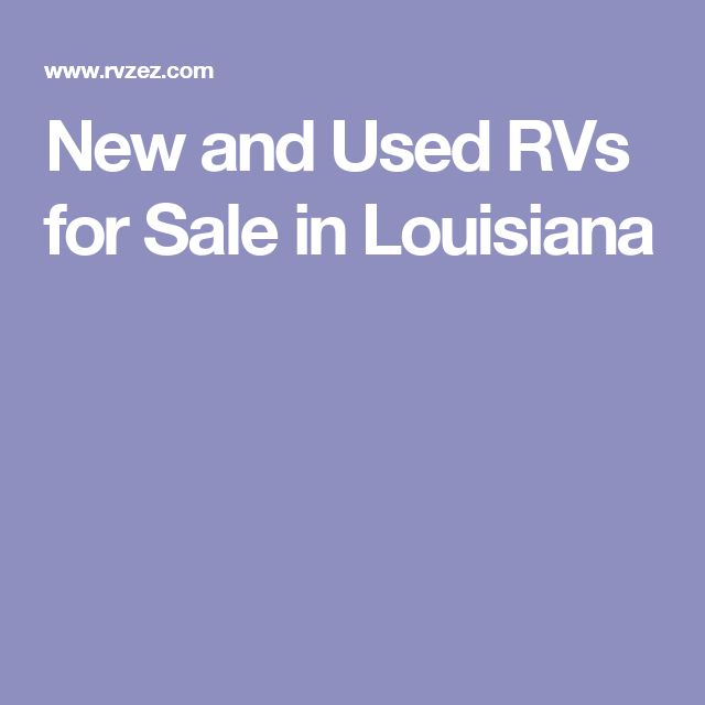 New and Used RVs for Sale in Louisiana