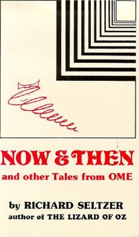 "Now and Then and Other Tales from Ome by Richard Seltzer Philadelphia Daily News -- ""Seltzer has produced four charming stories for, he suggests, children around the age of nine. Adults will find the book has its appeal too: My favorite story is the one about the little princess who had a nice mother and was very happy and therefore very unhappy because how could Prince Charming come and rescue her if there was nothing to rescue her from?"""