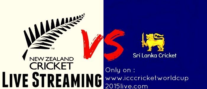 Watch New Zealand vs Sri Lanka Live Streaming- ICC Cricket World Cup 2015 Online Watch Cricket Live Streaming of NZ vs SL - Free cricket Live Streaming.