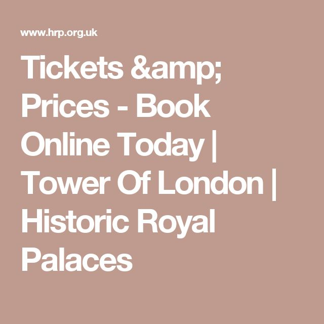 Tickets & Prices - Book Online Today   Tower Of London   Historic Royal Palaces