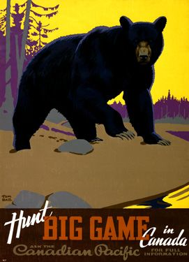 Vintage Canadian Pacific {DON'T} Hunt Big Game In Canada - There are so many other things to see and do in beautiful Canada. Fine Art Giclee Print http://www.enjoyart.com/single_posters/canada/CanadianPacificHuntBigGameInCanadaPosterVintageFineArtGicleePrint.htm