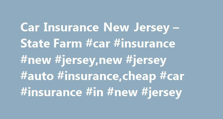 Car Insurance New Jersey – State Farm #car #insurance #new #jersey,new #jersey #auto #insurance,cheap #car #insurance #in #new #jersey http://answer.nef2.com/car-insurance-new-jersey-state-farm-car-insurance-new-jerseynew-jersey-auto-insurancecheap-car-insurance-in-new-jersey/  # Competitive New Jersey Auto Insurance You may be eligible for a discount for taking a defensive driving course if you meet all of the following criteria: Are the principal driver of the vehicle, and Have voluntarily…