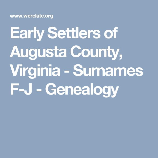 Early Settlers of Augusta County, Virginia - Surnames F-J - Genealogy