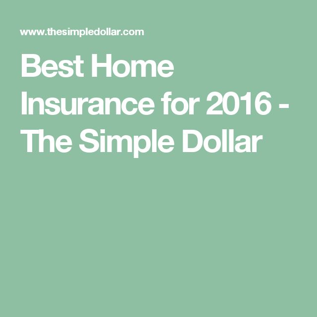 Best Home Insurance for 2016 - The Simple Dollar